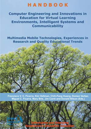 Computer Engineering and Innovations in Education for Virtual Learning Environments, Intelligent Systems and Communicability: Multimedia Mobile Technologies, Experiences in Research and Quality Educational Trends :: Informatics and Emerging Excellence in Education Colllection :: :: Revised Selected Chapters :: Cipolla-Ficarra, F. et al. (Eds.)