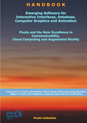 Emerging Software for Interactive Interfaces, Database, Computer Graphics and Animation: Pixels and the New Excellence in Communicability, Cloud Computing and Augmented Reality :: Pixels Collection :: :: Revised Selected Chapters :: Cipolla-Ficarra, F. et al. (Eds.)