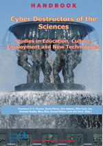Cyber Destructors of the Sciences: Studies in Education, Culture, Employment and New Technologies