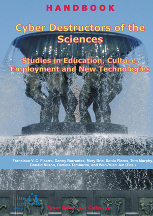 Cyber Destructors of the Sciences: Studies in Education, Culture, Employment and New Technologies - Cyber Behaviour Collection :: Revised Selected Chapters :: Cipolla-Ficarra, F. et al. (Eds.)