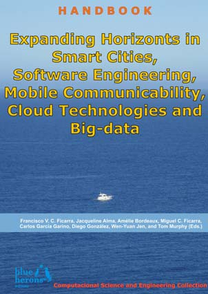 Expanding Horizonts in Smart Cities, Software Engineering, Mobile Communicability, Cloud Technologies, and Big-data - Computational Science and Engineering Collection :: Revised Selected Chapters :: Cipolla-Ficarra, F. et al. (Eds.)