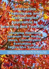 Interaction Techniques and Technologies Applicable to Learning and Teaching: Changing Relations between New Media, Users, Contents and Evaluation of Interactive Systems