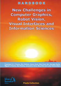 New Challenges in Computer Graphics, Robot Vision, Visual Interfaces and Information Sciences (Cipolla-Ficarra, F. et al. Eds. - Blue Herons Editions :: Canada, Argentina, Spain and Italy)