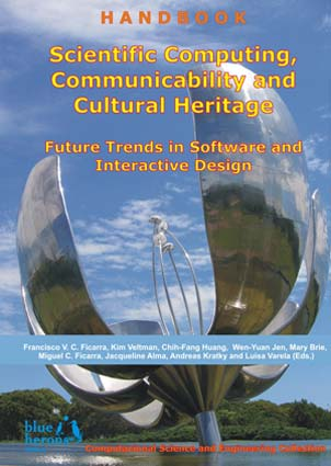 Scientific Computing, Communicability and Cultural Heritage: Future Trends in Software and Interactive Design :: Computational Science and Engineering Collection :: Revised Selected Chapters :: Cipolla-Ficarra, F. et al. (Eds.)