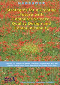Strategies for a Creative Future with Computer Science, Quality Design and Communicability  (Cipolla-Ficarra, F. et al. Eds. - Blue Herons Editions :: Canada, Argentina, Spain and Italy)