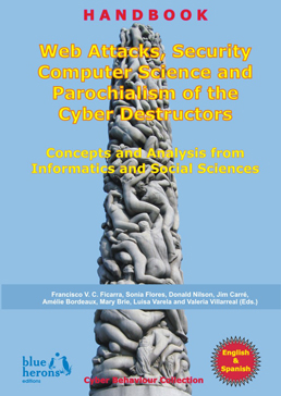Web Attacks, Security Computer Science and Parochialism of the Cyber Destructors: Concepts and Analysis from Informatics and Social Sciences :: Blue Herons (Canada, Argentina, Spain and Italy) :: Bilingual Edition: English & Spanish