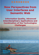New Perspectives from User Interfaces and Semantic Web: Information Quality, Advanced Interdisciplinary Applications and Combination of the Technologies Challenges